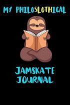 My Philoslothical Jamskate Journal