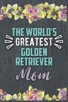 The World's Greatest Golden Retriever Mom: Nice Lined Journal, Diary and Gift for a Woman or Girl