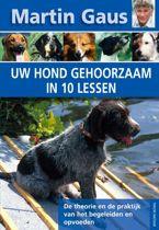 Uw hond gehoorzaam in 10 lessen