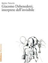 Giacomo Debenedetti, interprete dell'invisibile