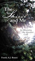 The Spirit and Me: In Ministry, the Greater Call