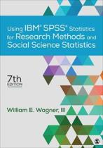 Using Ibm(r) Spss(r) Statistics for Research Methods and Social Science Statistics