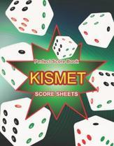 Kismet Score Sheets: Kismet Score Pads, Kismet Dice Game Score Book, Kismet Dice Game Score Sheets