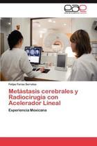 Metastasis Cerebrales y Radiocirugia Con Acelerador Lineal