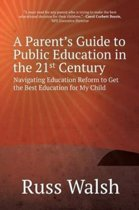 A Parent's Guide to Public Education in the 21st Century