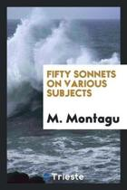 Fifty Sonnets on Various Subjects