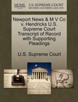 Newport News & M V Co V. Hendricks U.S. Supreme Court Transcript of Record with Supporting Pleadings