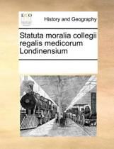 Statuta Moralia Collegii Regalis Medicorum Londinensium