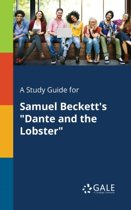 A Study Guide for Samuel Beckett's Dante and the Lobster