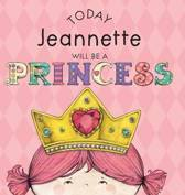 Today Jeannette Will Be a Princess