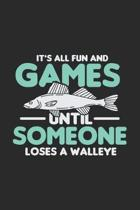 It's All Fun And Games Until Someone Loses A Walleye: 120 Pages I 6x9 I Monthly Planner I Funny on Lake Sportfishing & Angling Gifts