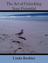 The Art of Unlocking Your Potential