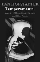 Temperaments: Memoirs of Henri Cartier-Bresson and Other Artists