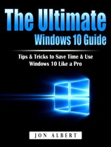 The Ultimate Windows 10 Guide