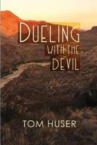 Dueling with the Devil