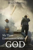 My Three Encounters with God