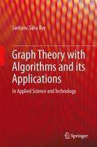 Graph Theory with Algorithms and its Applications