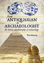 From Antiquarian to Archaeologist