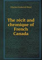 The R cit and Chronique of French Canada