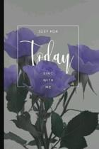 Just For Today: 6 x 9 Lined Writing Notebook Journal, 120 pages for Taking Notes, Writing Essays, Journaling