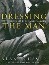 Boek cover Dressing the Man van Alan Flusser