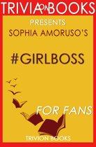 Boekomslag van 'Trivia: #GIRLBOSS by Sophia Amoruso (Trivia-On-Books)'
