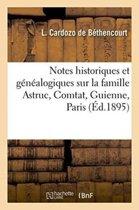 Notes Historiques Et G�n�alogiques Sur La Famille Astruc Comtat, Guienne, Paris