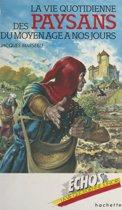 La vie quotidienne des paysans, du Moyen Âge à nos jours
