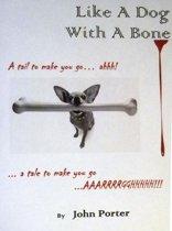 Like A Dog With A Bone
