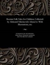 Russian Folk Tales for Children, Collected