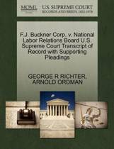 F.J. Buckner Corp. V. National Labor Relations Board U.S. Supreme Court Transcript of Record with Supporting Pleadings