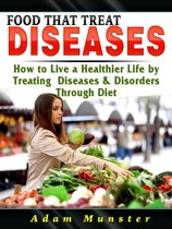 Foods That Treat Diseases