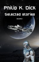 Philip K. Dick Selected stories
