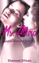 Ms. Allure - Lesbian Billionaire Romance