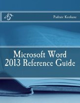 Microsoft Word 2013 Reference Guide