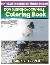 Dog Sledging+downhill Coloring Book for Adults Relaxation Meditation Blessing