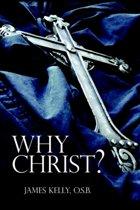 Why Christ?