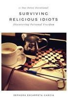 Surviving Religious Idiots