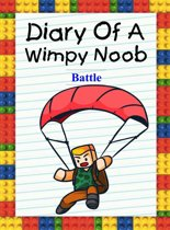 Diary Of A Wimpy Noob: Battle