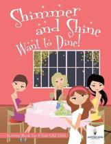 Shimmer and Shine Want to Dine! Activity Book for 4 Year Old Girls