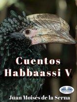 Cuentos Habbaassi V