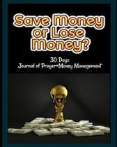 Save Money or Lose Money?