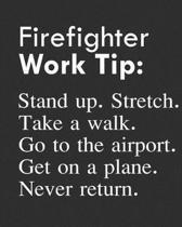 Firefighter Work Tip