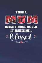 Being a Mum Doesn't Make Me Old Make Me Blessed