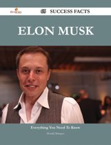 Elon Musk 65 Success Facts - Everything you need to know about Elon Musk