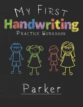 My first Handwriting Practice Workbook Parker