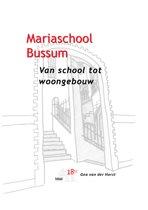 Mariaschool Bussum, van school tot woongebouw.