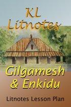Gilgamesh & Enkidu Litnotes Lesson Plan