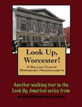 A Walking Tour of Worcester, Massachusetts