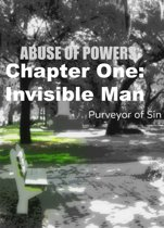 Abuse of Powers: Chapter One: Invisible Man